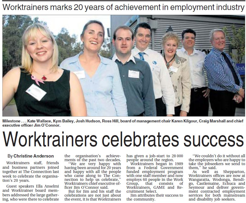 "Article in Shepparton News 2009. Headline: ""Worktrainers celebrates success."" Photo of Kate Montgomery, Kym Bailey, Josh Hudson, Ross Hill, Karen Kilgour, Craig Marshall and Jim O'Connor"